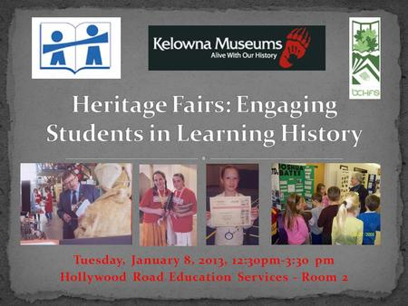 Tuesday, January 8, 2013, 12:30pm-3:30 pm Hollywood Road Education Services - Room 2.