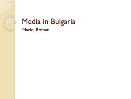 Media in Bulgaria Maciej Roman. TV CHANELS Bulgarian National Television BNT 1 is a Bulgarian language public television station founded in 1959. It.