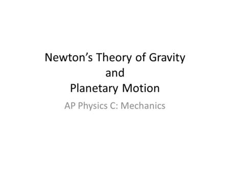 Newton's Theory of Gravity and Planetary Motion