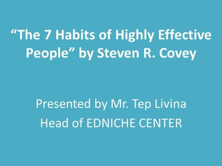 """The 7 Habits of Highly Effective People"" by Steven R. Covey"