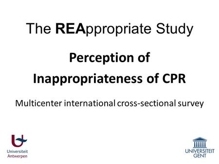 The REAppropriate Study Perception of Inappropriateness of CPR Multicenter international cross-sectional survey.