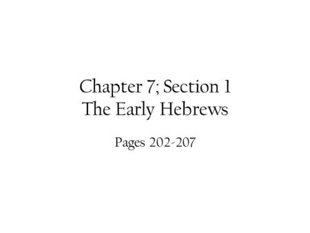 Chapter 7; Section 1 The Early Hebrews