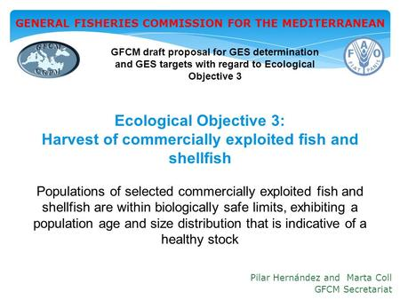 Ecological Objective 3: Harvest of commercially exploited fish and shellfish Populations of selected commercially exploited fish and shellfish are within.