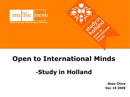 U M Open to International Minds - Study in Holland Neso China Dec 19 2009.