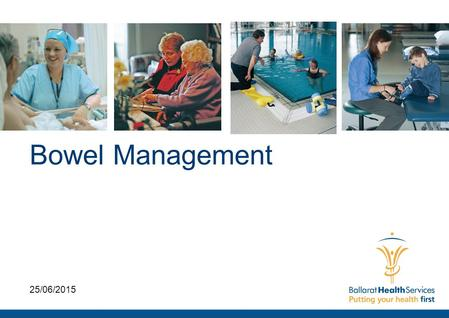 Bowel Management 25/06/2015.