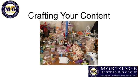 Crafting Your Content. Pick Your Topic Who is your target? Veterans Seniors Divorces Newly Weds New Parents.