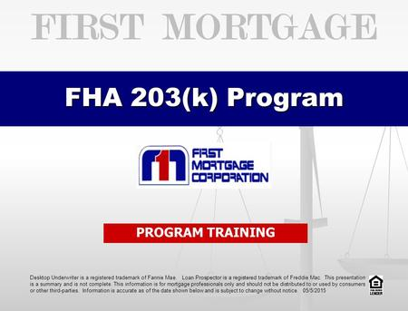 First mortgage FHA 203(k) Program PROGRAM TRAINING