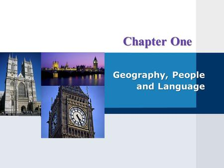 LOGO Chapter One Geography, People and Language Contents Geography I People II The English Language III.