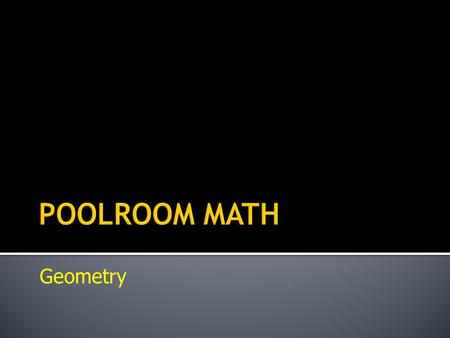 POOLROOM MATH Geometry.