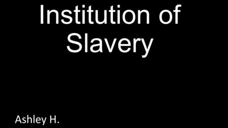 Institution of Slavery Ashley H.. Information Missouri Compromise - The Missouri Compromise was a federal statute in the United States that regulated.