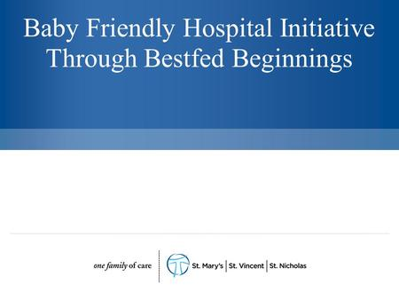 Baby Friendly Hospital Initiative Through Bestfed Beginnings.