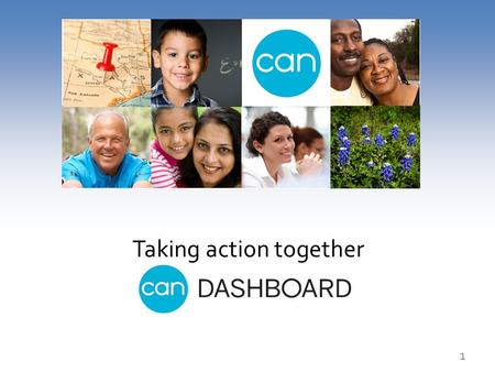 1 Taking action together. CAN is a partnership of governmental, non-profit, private and faith-based organizations which leverage mutual resources to collectively.