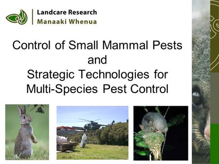 Control of Small Mammal Pests and Strategic Technologies for Multi-Species Pest Control.