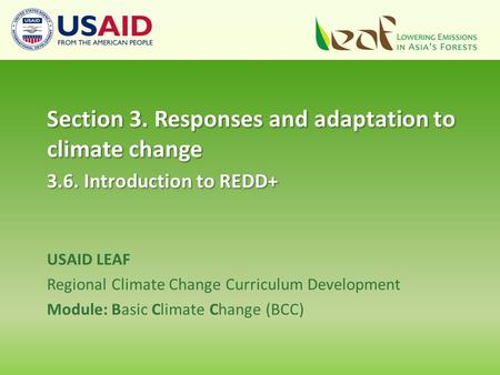 USAID LEAF Regional Climate Change Curriculum Development Module: Basic Climate Change (BCC) Section 3. Responses and adaptation to climate change 3.6.