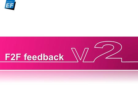 F2F feedback. What's the issue? At the moment… Service staff find it difficult to find useful information about student progress. Students don't have.