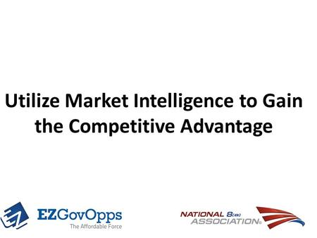 Utilize Market Intelligence to Gain the Competitive Advantage.
