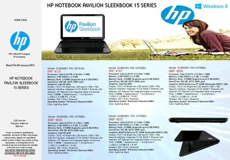 -YOUR LOGO- HP NOTEBOOK PAVILION SLEEKBOOK 15 SERIES Retail File 09 January 2013 HP is World's Largest IT Company HP NOTEBOOK PAVILION SLEEKBOOK 15 SERIES.