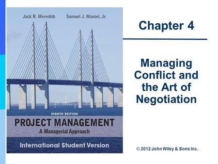 Managing Conflict and the Art of Negotiation