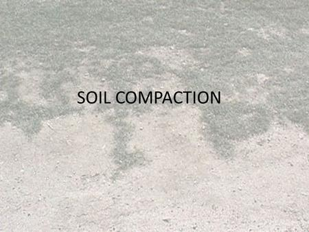 Soil infiltration unit soil science objectives o define for Soil compaction