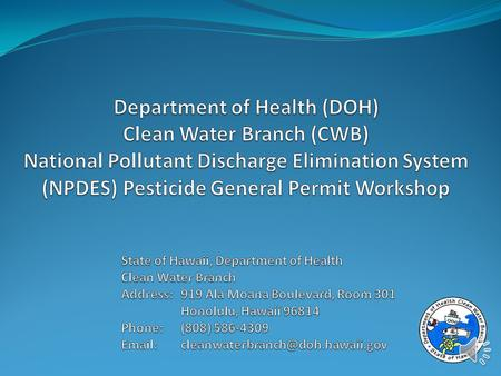 Summary Department of Health (DOH), Clean Water Branch (CWB) Background. Introduction to National Pollutant Discharge Elimination System (NPDES) Permits.