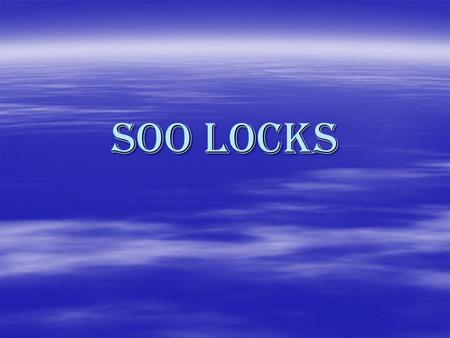 SOO LOCKS. What lakes do the Soo locks connect  It connects Lake Huron and Lake Superior  The locks have a lake on either side of it  It is located.