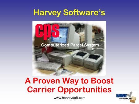 Harvey Software's A Proven Way to Boost Carrier Opportunities www.harveysoft.com.