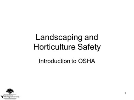 1 Landscaping and Horticulture Safety Introduction to OSHA.