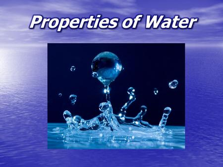 How would you describe water? What we tend to describe it as... No color No color No taste No taste No odor No odor Plain, ordinary Plain, ordinary Chemists.
