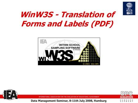 Data Management Seminar, 8-11th July 2008, Hamburg WinW3S - Translation of Forms and Labels (PDF)