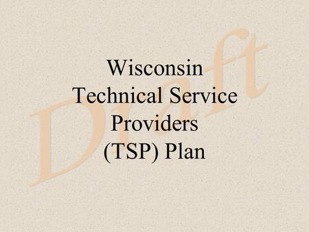 Wisconsin Technical Service Providers (TSP) Plan.