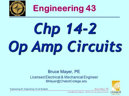 ENGR-43_Lec-14a_IDeal_Op_Amps.pptx 1 Bruce Mayer, PE Engineering-43: Engineering Circuit Analysis Bruce Mayer, PE Licensed Electrical.