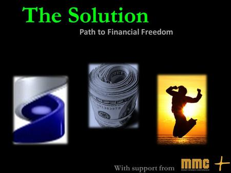 Path to Financial Freedom With support from. Only an empty cup can get filled At This Time All You Need Do Is Empty Your Cup.....All you know before might.
