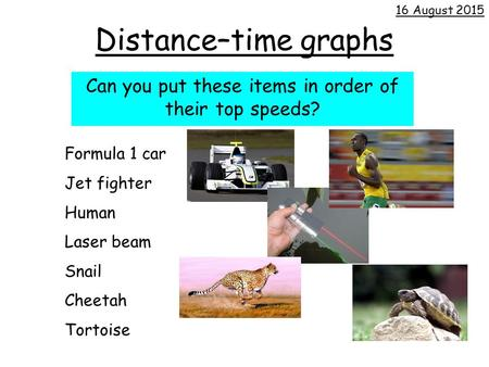 Can you put these items in order of their top speeds?