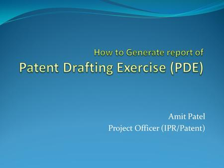 Amit Patel Project Officer (IPR/Patent). Contents Form 1 (Application for Patent) Form 2 (Provisional/Complete Specification) Form 3 (Statement and Undertaking)
