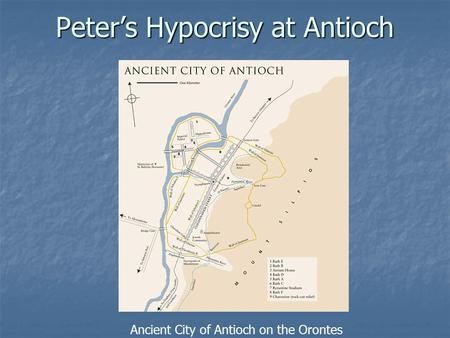 Peter's Hypocrisy at Antioch Ancient City of Antioch on the Orontes.