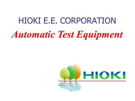 Automatic Test Equipment HIOKI E.E. CORPORATION. 198519901995 2000 1101 111011021111/12 1105 1300 1114 1115 1116 1117 PCB PACKAGE BOARD ASSEMBLY X-Y HiTESTER.