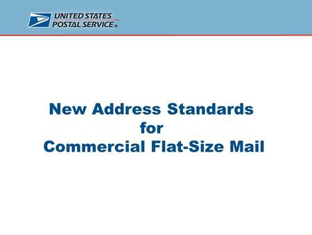 New Address Standards for Commercial Flat-Size Mail.
