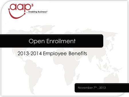 2013-2014 Employee Benefits Open Enrollment November 7 th, 2013.