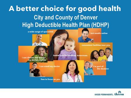 UNA MEJOR OPtion PARA SU SALUD TOTAL [Employer group name] City and County of Denver High Deductible Health Plan (HDHP)