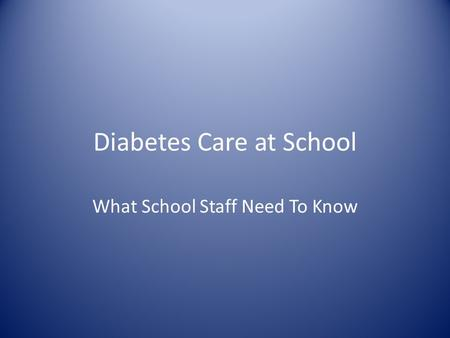 Diabetes Care at School What School Staff Need To Know.
