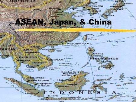 ASEAN, Japan, & China. Outline zASEAN & Japan yLegacy of World War II yHistorical development of 3 periods yEconomic versus political/security spheres.