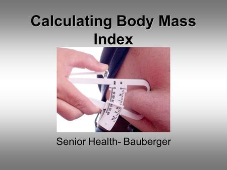 Calculating Body Mass Index Senior Health- Bauberger.