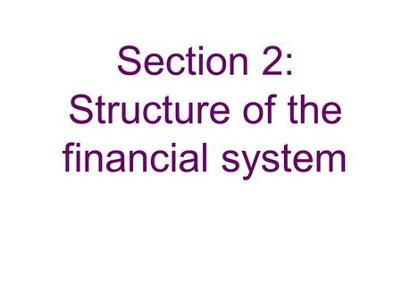 Section 2: Structure of the financial system. Chart 2.1 Major UK banks' aggregate balance sheet as at end-2007(a) Sources: Bank of England, FSA regulatory.