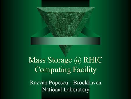 Mass RHIC Computing Facility Razvan Popescu - Brookhaven National Laboratory.