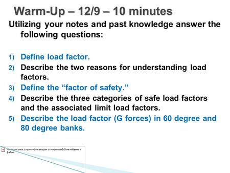 Utilizing your notes and past knowledge answer the following questions: 1) Define load factor. 2) Describe the two reasons for understanding load factors.