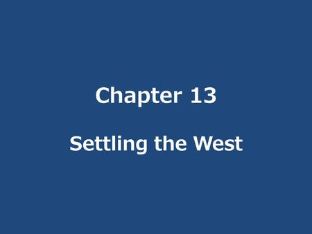 Chapter 13 Settling the West. Miners Purposes for Western gold, silver, and copper: 1. Served industries in the East 2. Brought settlers West.