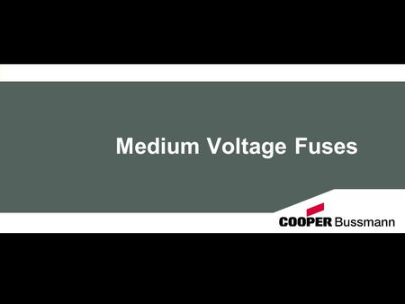 Medium Voltage Fuses. 2 Why do we need Medium Voltage Fuses? Medium Voltage fuses are used the protection for voltage transformers and medium voltage.