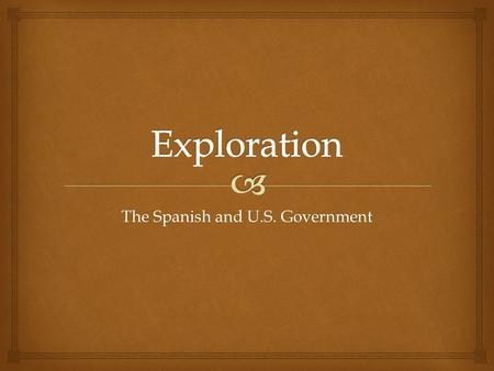 The Spanish and U.S. Government