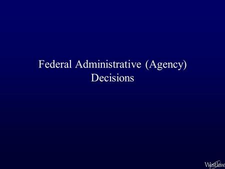 Federal Administrative (Agency) Decisions. Decisions of Administrative Bodies Decisions of agencies can broadly be classified as Advisory opinions –not.