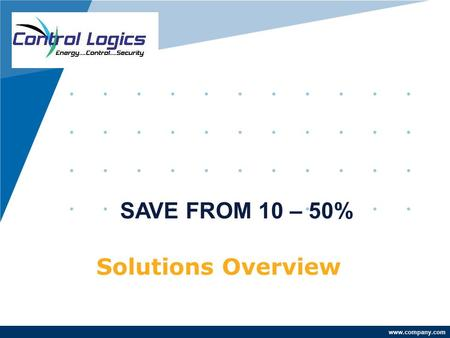 www.company.com Solutions Overview SAVE FROM 10 – 50%